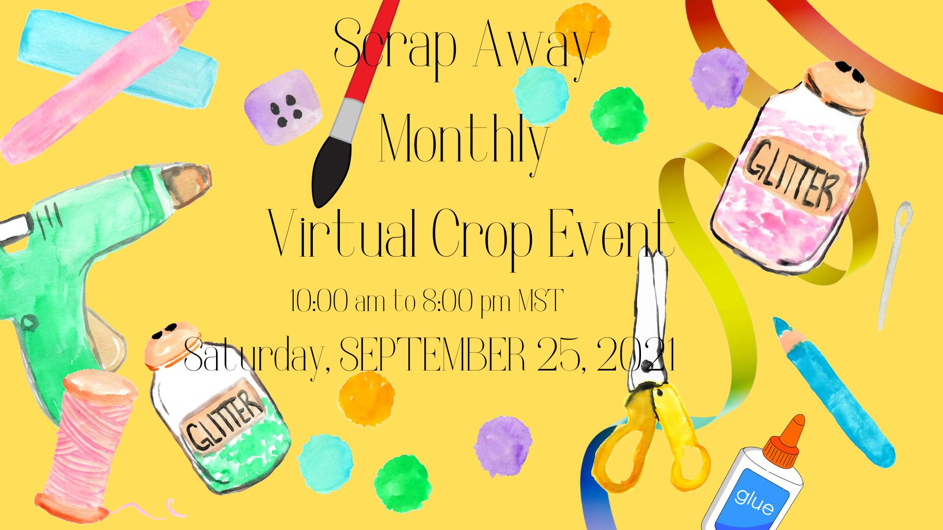 SCRAP AWAY MONTHLY VIRTUAL CROP EVENT – SEPTEMBER