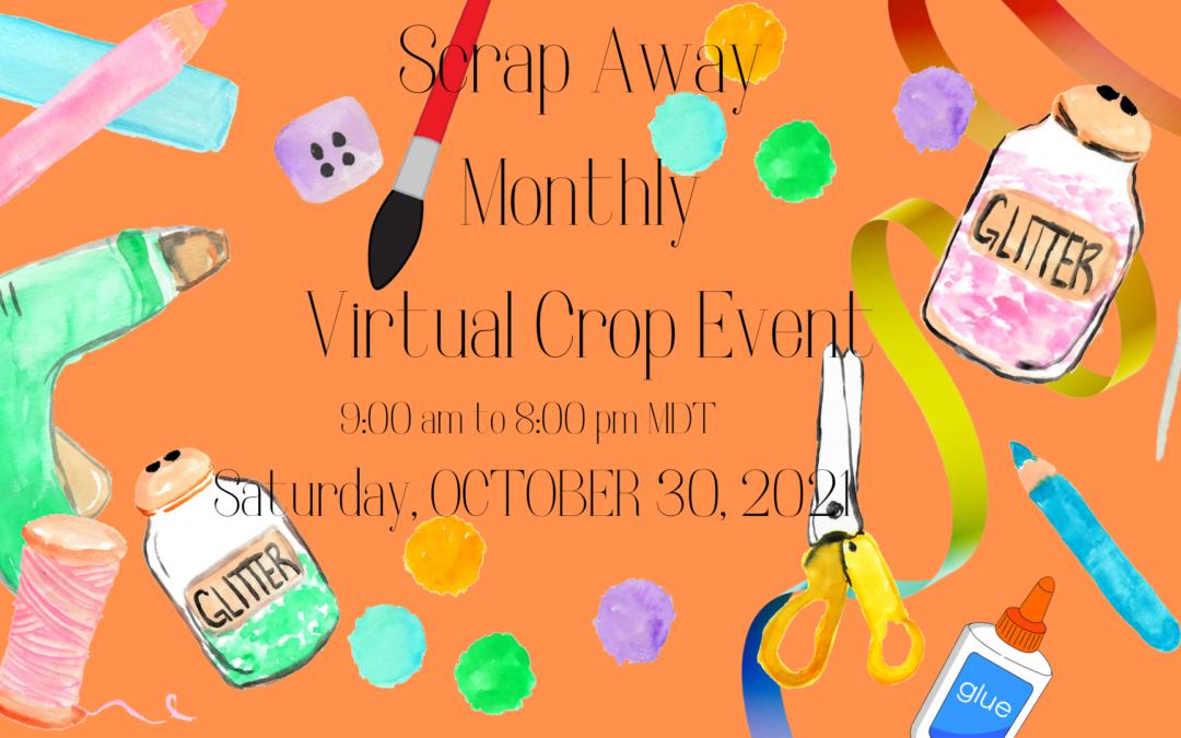 SCRAP AWAY MONTHLY VIRTUAL CROP EVENT – OCTOBER